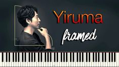 Synthesia Piano Tutorial for yet another Yiruma (이루마) piece titled framed (stylized: f r a m e d) from his album F R A M E released in 2017 which you can lis. River Flow In You, Piano Tutorial, Love Hurts, First Love, Tutorials, Album, Music, Youtube, Kiss