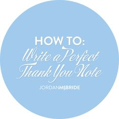 """This is something that I feel is so important, that """"personal touch"""" gets you a long way in the business world! How to write a perfect thank you note: http://jordanmcbride.com/how-to-write-a-perfect-thank-you-note/"""