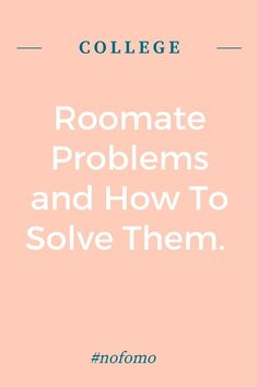 Shoving two or more people in a space Harry Potter would find claustrophobic--yea gonna be some issues. You need to check out this post if you're living with college roommates.