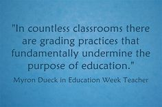 Myron Dueck shares his suggestions on effective grading practices.