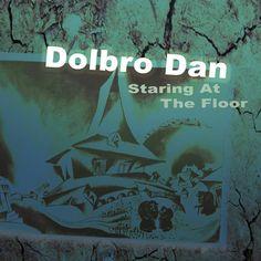 Staring at the Floor by Dolbro Dan distributed by DistroKid and live on Spotify Stuart Martin, James Reid, Fingerprints, Hamilton, Crowd, Dan, Lyrics, Flooring, Artists
