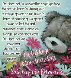 Afrikaanse Quotes, Goeie More, Quotes About Motherhood, Mom Quotes, Happy Birthday Cards, Words, Mothers, Spanish, Desktop