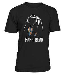 Papa Bear - Autism Awareness T-Shirt | Teezily | Buy, Create & Sell T-shirts to turn your ideas into reality