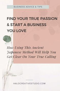 How using this ancient Japanese concept will help you get clear on your true calling and help you start a business you love.