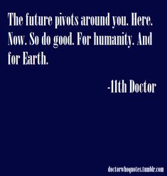 Doctor Who Quotes Doctor Who Meme, Doctor Who Quotes, Eleventh Doctor, Don't Blink, Album Songs, Dr Who, Superwholock, Tardis, Flirting