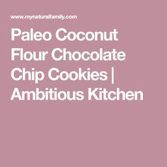 Paleo Coconut Flour Chocolate Chip Cookies | Ambitious Kitchen
