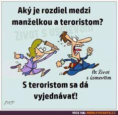 Jaký je rozdíl mezi manželkou a teroristou?