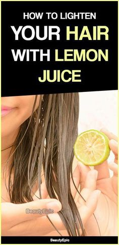 How to Use Lemon Juice to Lighten Hair Naturally? BeautyBlog #MakeupOfTheDay #Ma