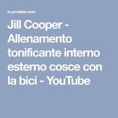 Jill Cooper - Allenamento tonificante interno esterno cosce con la bici - YouTube