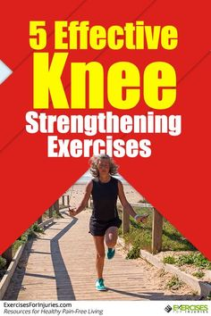 5 effective knee strengthening exercises Click here - http://exercisesforinjuries.com/5-effective-knee-strengthening-exercises/