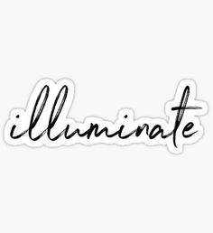 Illuminate Sticker
