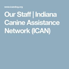 Our Staff | Indiana Canine Assistance Network (ICAN)