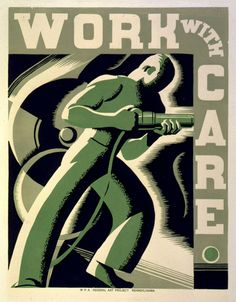 """color poster with title """"Work with Care,"""" image of man with power drill at center, title at top and down right side of poster"""
