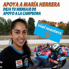 ¡Ayúdanos a mandar un gran mensaje de apoyo a nuestra piloto! María Herrera, se ha quedado sin moto a poco más de un mes del comienzo del mundial de Moto3. La piloto oropesana, está en estos momentos fuera del mundial que comienza el 20 de marzo en Catar. El motivo es que su equipo, Laglisse, ha anunciado que no sigue por falta de financiación.  Deja tu mensaje de apoyo en http://vialmasters.es