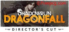 Shadowrun Dragonfall Director's Cut Free Download PC Game