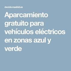 Aparcamiento gratuito para vehículos eléctricos en zonas azul y verde