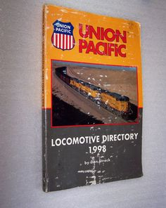 UP Union Pacific Locomotive Directory 1998  By Don Strack