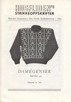 Husfliden 163 - Damegenser Norwegian Knitting, Old Pictures, Color Combinations, Knitwear, Diy And Crafts, Knit Crochet, Knitting Patterns, Men Sweater, Color Combos