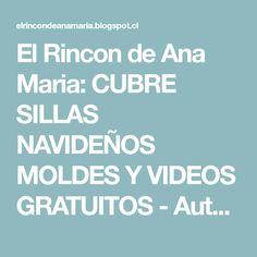 El Rincon de Ana Maria: CUBRE SILLAS NAVIDEÑOS MOLDES Y VIDEOS GRATUITOS - Autoria y credito en las fotos