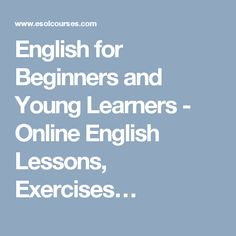 English for Beginners and Young Learners - Online English Lessons, Exercises…