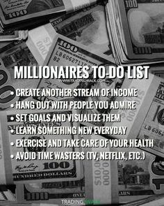 Millionaires to-do list! Habits you can use to become rich and wealthy. Combine these with Forex, Stock or Options trading and you�ll do great!