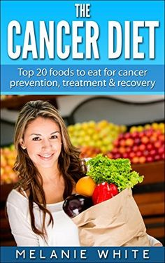 Cancer: Cancer Diet: Top 20 foods to eat for cancer prevention, treatment and recovery (Cancer Diet, cancer prevention, cancer fight, beat cancer, stop cancer, cancer recovery Book 1), http://www.amazon.com/dp/B00MZEDV2S/ref=cm_sw_r_pi_awdm_jLLVvb1NBPYMR