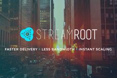 Streamroot Makes Video Streaming Cheaper Thanks To Peer-To-Peer