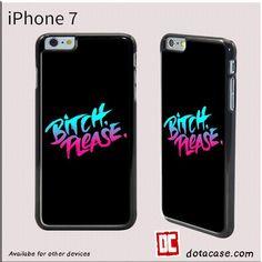 Bitch Please For Iphone 4/4S/5/5C/5S/6/6 Plus/7/7 Plus Case