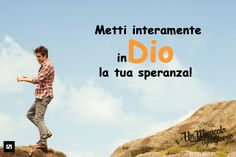 """SPERA IN DIO    Dio è un rifugio sicuro. Egli è """"LA roccia"""". Egli non si muove e non vacilla. Egli non è instabile. Egli non cambia. Paranormal, Believe, Blessed, Bible, Faith, Movie Posters, Words, Frases, Word Of Faith"""