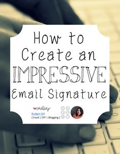 A professional and briefly informative email signature is very important for anyone who sends a lot of business emails. Including bloggers.