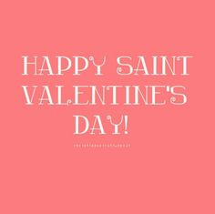 February 14th is a Saint's day, like Saint Patrick's day.