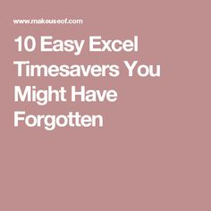 10 Easy Excel Timesavers You Might Have Forgotten