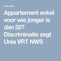 Appartement enkel voor wie jonger is dan 32? Discriminatie zegt Unia VRT NWS