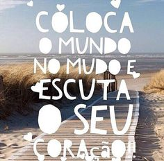 Seja o que for More Than Words, Good Advice, Good Vibes, Love Life, Real Life, Inspire Me, Cool Words, Texts, Positivity
