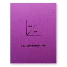 Math Love Card - Nerdy Math Complementary Angles Card - You Complement Me Nerd Geek Card - Algebra G Valentine Doodle, Nerdy Valentines, Valentine Love Cards, Valentine Gifts, Math Pick Up Lines, Line Math, Physics Quotes, Romantic Valentines Day Ideas, Geek Birthday