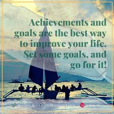 #Achievements and #goals are the best way to improve your #life. Set some goals and go for it! #lifegoals #businessgoals #success #freedom #happiness #travel