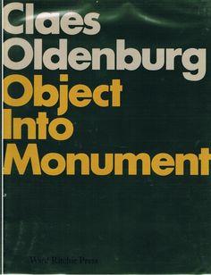 Claes Oldenburg: Object Into Monument [rare] Claes Oldenburg, Illustration Art, Objects