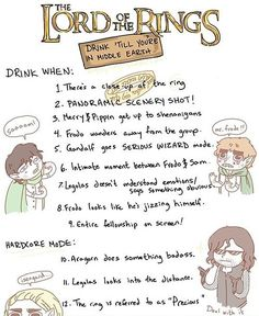 Lord of the Rings Drinking Game  Really, you could make anything into a drinking game. But still funny.