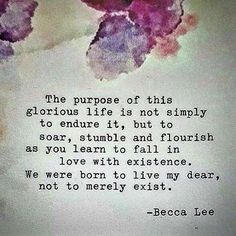You were born to live, not to merely to exist