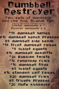 dumbbell destroyer! I could use this one on my rest day