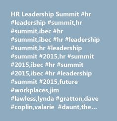 HR Leadership Summit #hr #leadership #summit,hr #summit,ibec #hr #summit,ibec #hr #leadership #summit,hr #leadership #summit #2015,hr #summit #2015,ibec #hr #summit #2015,ibec #hr #leadership #summit #2015,future #workplaces,jim #lawless,lynda #gratton,dave #coplin,valarie #daunt,the #rise #of #humans,hr #leadership,ibec…