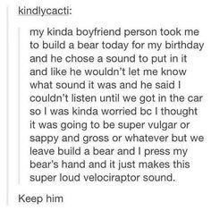I want my boyfriend to take me to build a bear DX