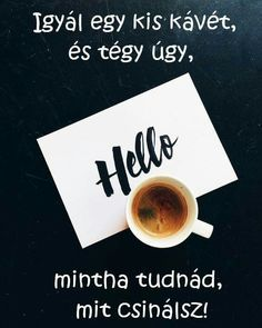 I Love Coffee, Coffee Break, Morning Greeting, Good Morning, Place Card Holders, Mood, Thoughts, Motivation, Tableware