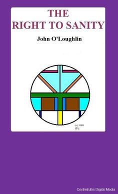 The Right to Sanity by John O'Loughlin http://www.amazon.com/dp/B004LB59PK/ref=cm_sw_r_pi_dp_fgmUwb0Y36F3G