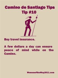 Camino Tip No. 10: Buy travel insurance | Women of the Way Read this excellent article