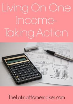 Living On One Income-Taking Action: Steps you can take now if you plan on going from a two income household to one.