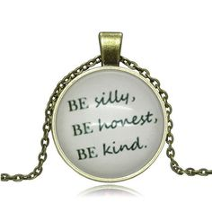 Bronze Glass Pendant BE silly BE honest BE kind by Chasingdreams97