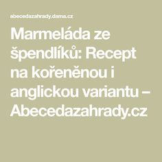 Marmeláda ze špendlíků: Recept na kořeněnou i anglickou variantu – Abecedazahrady.cz