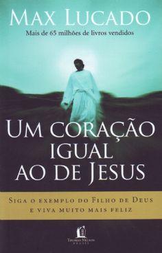 Livro Um coração igual ao de Jesus (Max Lucado)