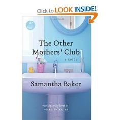 The Other Mothers' Club: A Novel by Samantha Baker